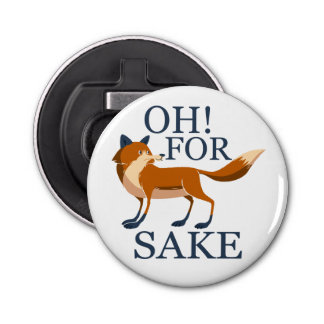 Oh for fox sake bottle opener