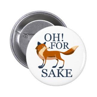 Oh for fox sake button