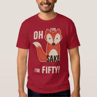 Oh, For Fox Sake I'm Fifty! Tshirt