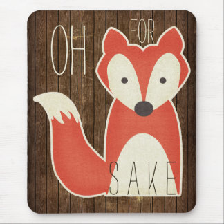 Oh For Fox Sake Wood Effect Mouse Pad