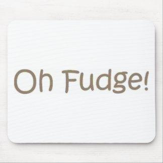 Oh Fudge! Mouse Pad