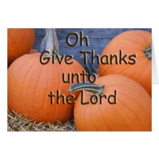 Oh Give Thanks Greeting Card