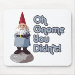 Oh Gnome You Didn't! Mouse Pad