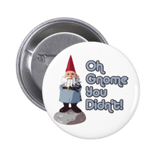 Oh Gnome You Didn't! Pin