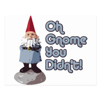 Oh Gnome You Didn't! Postcard