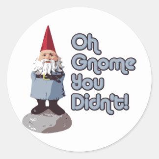 Oh Gnome You Didn't! Classic Round Sticker
