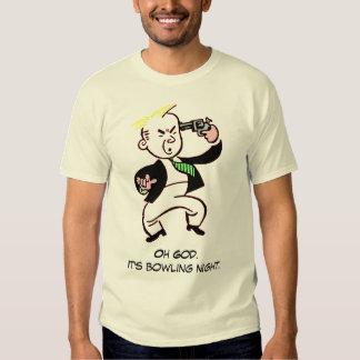 Oh God. It's bowling night. T Shirts