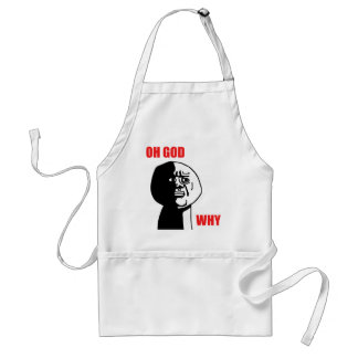 Oh God Why Guy Rage Face Meme Adult Apron