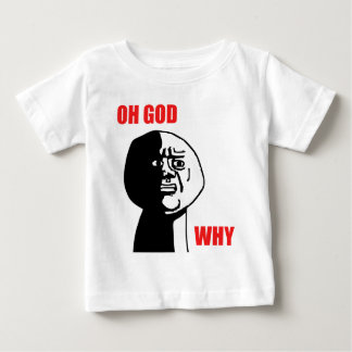 Oh God Why Guy Rage Face Meme Baby T-Shirt