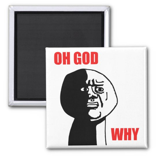 Oh God Why Guy Rage Face Meme Magnet