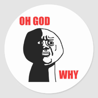 Oh God Why Guy Rage Face Meme Classic Round Sticker