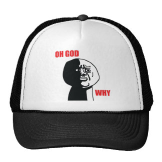 Oh God Why - Hat