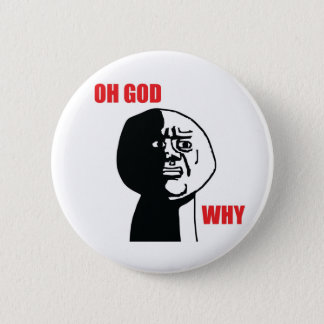 Oh God Why - Pinback Button