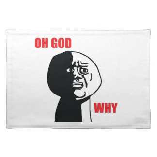 Oh God Why - Placemat