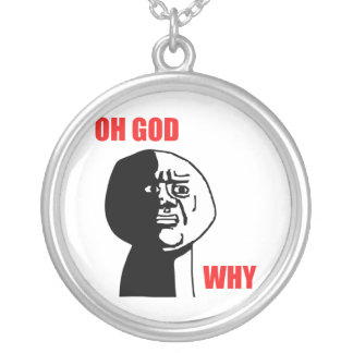 OH GOD WHY ROUND PENDANT NECKLACE