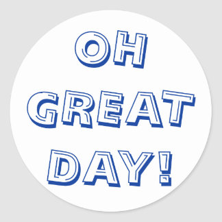OH GREAT DAY! STICKER