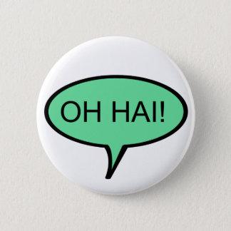 OH HAI Button