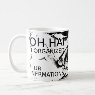 Oh Hai organicé Ur Infrmations Taza De Café