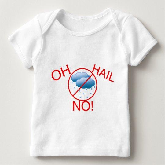 Oh Hail No Baby T-Shirt