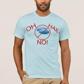 Oh Hail No T-Shirt