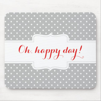 Oh, happy day. Customizable polka dots mousepad. Mouse Pad