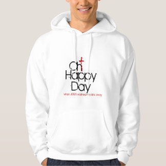 oh happy day jesus washed my sins away cross hoodi hoodie