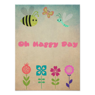 Oh Happy Day Whimsical Flowers and Cheerful Bugs Poster