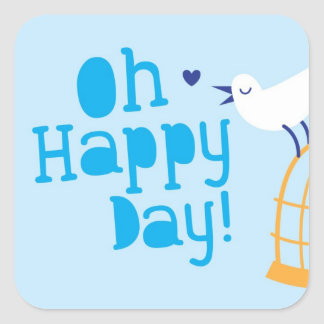 Oh Happy Day! with blue bird Square Sticker