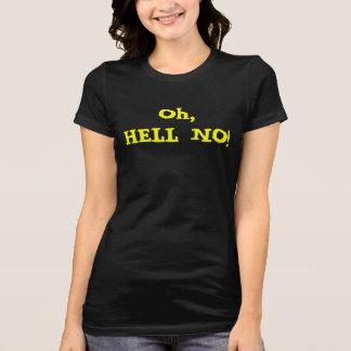 Oh, HELL NO! Shirt