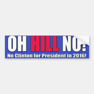 Oh Hill No! Car Bumper Sticker