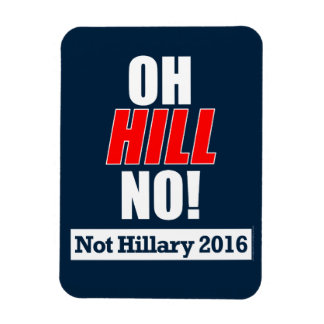 Oh Hill No! Funny Anti-Hillary Clinton 2016 Magnet