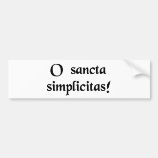Oh, holy simplicity! bumper sticker
