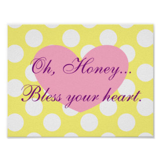 Oh, Honey...Bless Your Heart Frameable Poster
