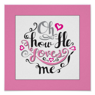 Oh, how He loves me Bible quote word Scripture art Print