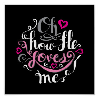 He Loves Me Quotes Stunning He Loves Me Posters  Zazzle