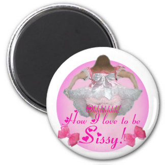 Oh how I love to be sissy 2 Inch Round Magnet