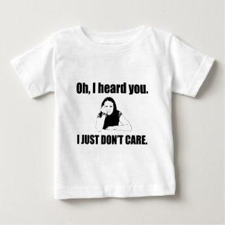Oh… I Heard You! Baby T-Shirt
