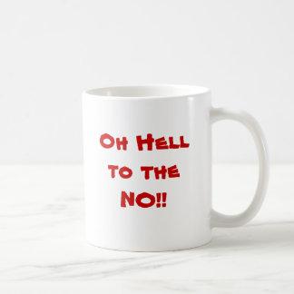 Oh infierno a la NINGUNA taza