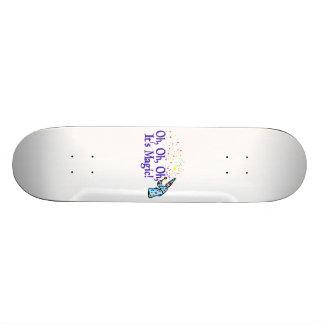 Oh It's Magic Skateboard
