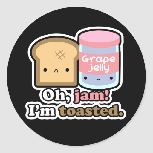 Oh Jam! I'm Toasted. Black Stickers