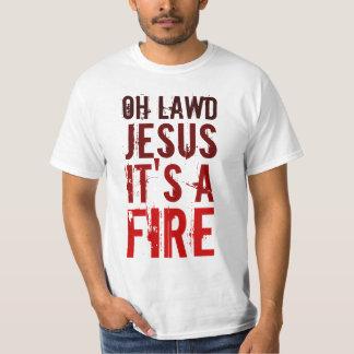 ¡Oh Lawd Jesús es un fuego! Camiseta del valor