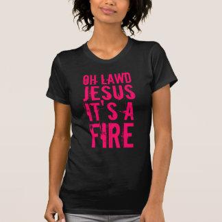 ¡Oh Lawd Jesús es un fuego! Camisetas (rosadas) Playeras