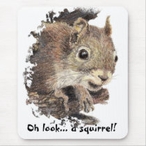Oh look... a squirrel! Attention Humor Mouse Pad