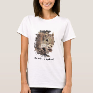 Oh look... a squirrel! Attention Humor T-Shirt