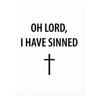 Oh Lord, I Have Sinned Postcard