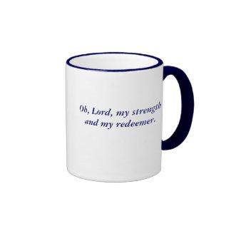 Oh, Lord, my strength and my redeemer. Ringer Coffee Mug