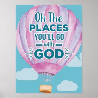 Oh los lugares usted irá con la impresión de dios póster