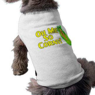 Oh Me So Corny Pet Tshirt