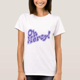Oh Mercy! T-Shirt