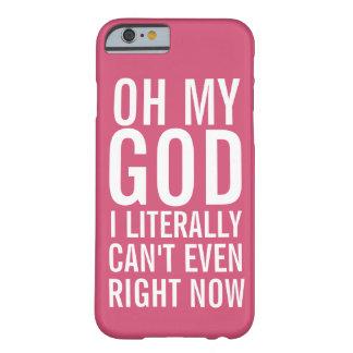 Oh mi dios no puedo literalmente incluso ahora funda de iPhone 6 barely there